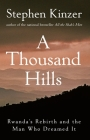 A Thousand Hills: Rwanda's Rebirth and the Man Who Dreamed It Cover Image
