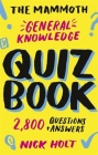 The Mammoth General Knowledge Quiz Book: 2,800 Questions and Answers Cover Image