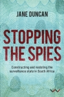 Stopping the Spies: Constructing and Resisting the Surveillance State in South Africa Cover Image