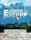 Railpass Railmap Europe - Alpine Special 2018: Discover Europe with Icon, Info and Photograph Illustrated Railway Atlas. Specifically Designed for Glo Cover Image