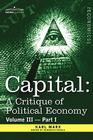 Capital: A Critique of Political Economy - Vol. III-Part II: The Process of Capitalist Production as a Whole Cover Image