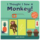 I Thought I Saw A Monkey! Cover Image