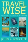 Travel Wise: Safety Tips in a Time of Terrorism Cover Image