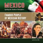 Famous People of Mexican History (Mexico: Leading the Southern Hemisphere #16) Cover Image