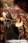 The Impossible Bow: Building Archery Bows With PVC Pipe Cover Image