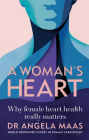 A Woman's Heart: Why female heart health really matters Cover Image