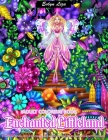 Adult Coloring Book Enchanted Littleland: Coloring Book for Women Featuring Fantasy Magical World with Beautiful Fairies and Flowers Perfect for Activ Cover Image
