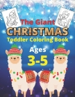 The Giant Christmas Toddler Coloring Book Ages 3-5: Llama design Beautiful Coloring Activity Book for Kids- Children's Funny Christmas Gift or Present Cover Image