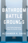 Bathroom Battlegrounds: How Public Restrooms Shape the Gender Order Cover Image