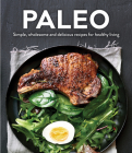 Paleo: Simple, Wholesome and Delicious Recipes for Healthy Living Cover Image