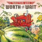 Tractor Mac Worth the Wait Cover Image