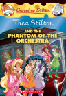 The Phantom of the Orchestra (Thea Stilton #29) Cover Image