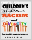 Children's Book About Racism and Diversity: Teaching kids how to be Antiracist. Cover Image
