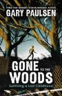 Gone to the Woods: Surviving a Lost Childhood Cover Image