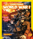 National Geographic Kids Everything World War I: Dig in With Thrilling Photos and Fascinating Facts Cover Image