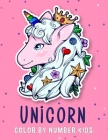 Unicorn Color By Number Kids: Unicorn Coloring Book for Kids Ages 4-8 Cover Image