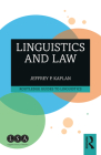 Linguistics and Law (Routledge Guides to Linguistics) Cover Image