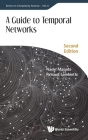 Guide to Temporal Networks, a (Second Edition) Cover Image