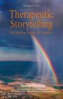 Therapeutic Storytelling: 101 Healing Stories for Children Cover Image