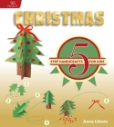 Christmas: 5-Step Handicrafts for Kids Cover Image