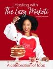 Hosting with Lazy Makoti: A Celebration of Food Cover Image