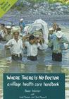 Where There Is No Doctor: A Village Health Care Handbook Cover Image