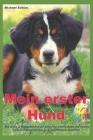 Mein erster Hund: Ein A bis Z Ratgeber für all jene, die einen Hund als neues Familienmitglied bei sich aufnehmen möchten Cover Image