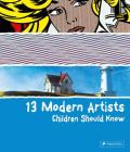 13 Modern Artists Children Should Know (13 Children Should Know) Cover Image