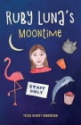 Ruby Luna's Moontime: A girls' book about starting periods Cover Image