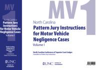 North Carolina Pattern Jury Instructions for Motor Vehicle Negligence Cases, 2020 Edition: Volume 1 Cover Image