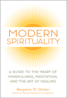 Modern Spirituality: A Guide to the Heart of Mindfulness, Meditation, and the Art of Healing Cover Image