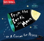 From the Earth to the Moon: Or a Cannon for Peace (Jules Verne's Adventure Stories) Cover Image