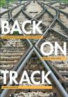 Back on Track: American Railroad Accidents and Safety, 1965-2015 (Hagley Library Studies in Business) Cover Image