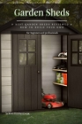 Garden Sheds: 9 Best Garden Sheds Reviewed & How tо Build Your Own Cover Image