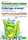 10 ranocchi...vanno a lezione: translated into English translated into Arabic Cover Image