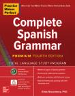 Practice Makes Perfect: Complete Spanish Grammar, Premium Fourth Edition Cover Image