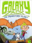 The Prehistoric Planet (Galaxy Zack #3) Cover Image