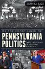 On the Front Lines of Pennsylvania Politics: Twenty-Five Years of Keystone Reporting Cover Image