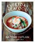 Everyday Seafood: From the Simplest Fish to a Seafood Feast, 100 recipes for Home Cooking Cover Image