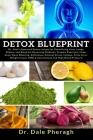 Detox Blueprint: Dr. Sebi's Approved Detox recipes for Detoxifying Liver, Lungs, Kidney, and Blood for Reversing Diabetes, Eczema, Psor Cover Image