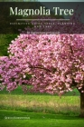 Magnolia Tree: Definitive Guide Types, Planting, аnd Care Cover Image