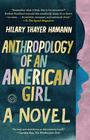 Anthropology of an American Girl Cover Image