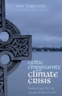 Celtic Christianity and Climate Crisis: Twelve Keys for the Future of the Church Cover Image