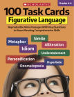 100 Task Cards: Figurative Language: Reproducible Mini-Passages With Key Questions to Boost Reading Comprehension Skills Cover Image