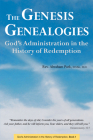 The Genesis Genealogies: God's Administration in the History of Redemption (Book 1) Cover Image