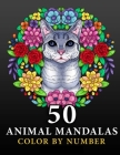 50 Animal Mandalas: Color by Number Coloring Book for Adults features Floral Mandalas, Geometric Patterns, Swirls, Wreath, Wild Creatures Cover Image
