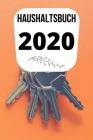 Haushaltsbuch 2020: Haushaltsbuch für Ihre Einnahmen und Ausgaben - Ob Kleinunternehmer, Einzelunternehmer, Verein, Freiberufler oder Klei Cover Image