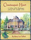 Chautauqua's Heart: A History of the Chautauqua Literary and Scientific Circle Cover Image