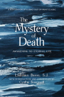 The Mystery of Death: Awakening to Eternal Life Cover Image