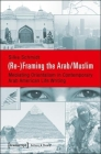 (Re-)Framing the Arab/Muslim: Mediating Orientalism in Contemporary Arab American Life Writing (Culture & Theory #55) Cover Image
